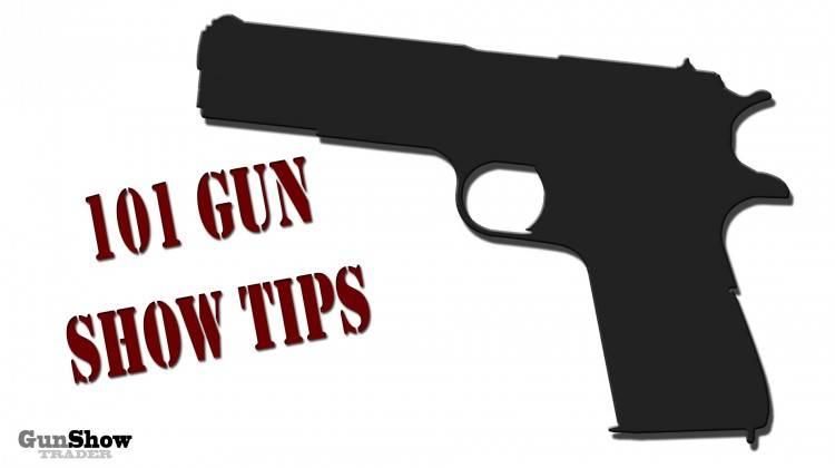 101 Gun Show Tips