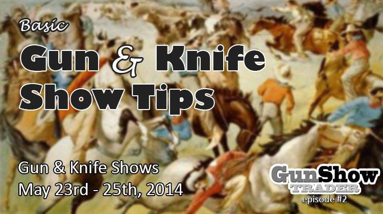 Basic Gun & Knife Show Tips