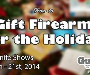 Gifting Firearms for the Holidays
